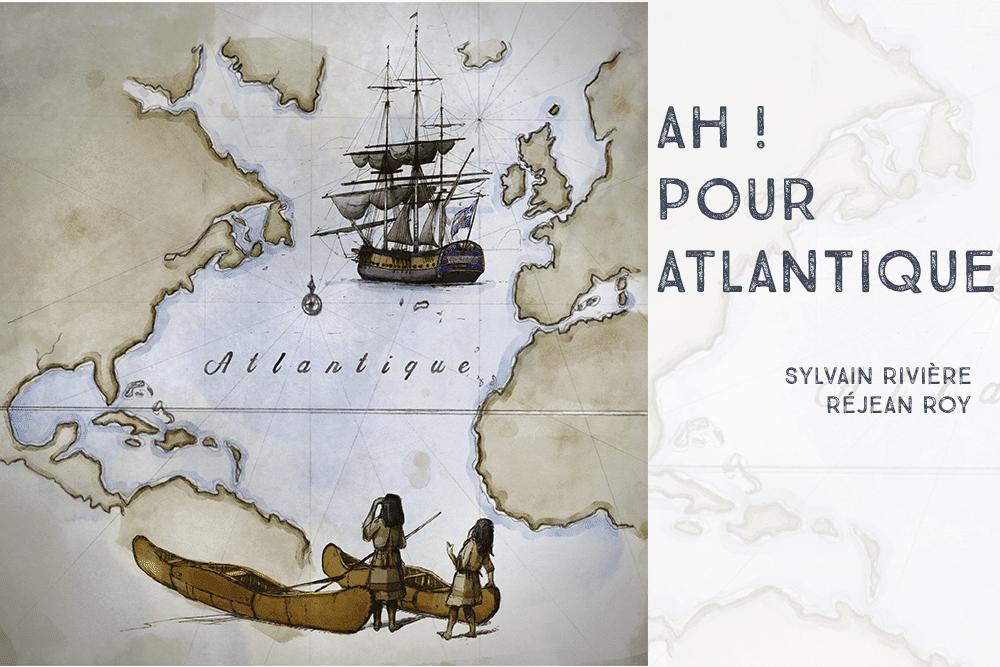 Ah ! pour Atlantique