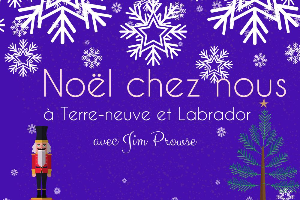 Noël chez Nous, à Terre-Neuve et Labrador