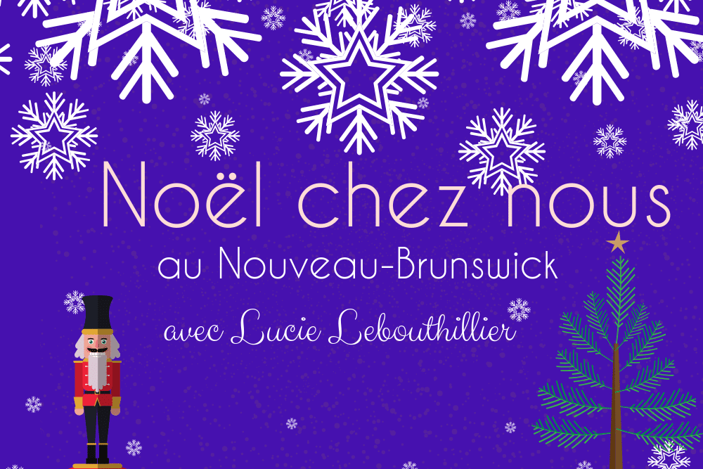 Noël chez Nous, au Nouveau-Brunswick