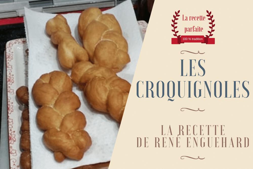 Les croquignoles, la recette de René